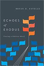 Echoes of Exodus: Tracing a Biblical Motif