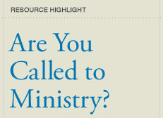 Are You Called to the Ministry? Resources