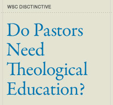 Do Pastors Need Theological Education?